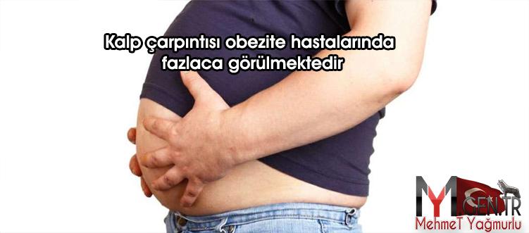 Kalp çarpıntısı obezite hastalarında fazlaca görülmektedir